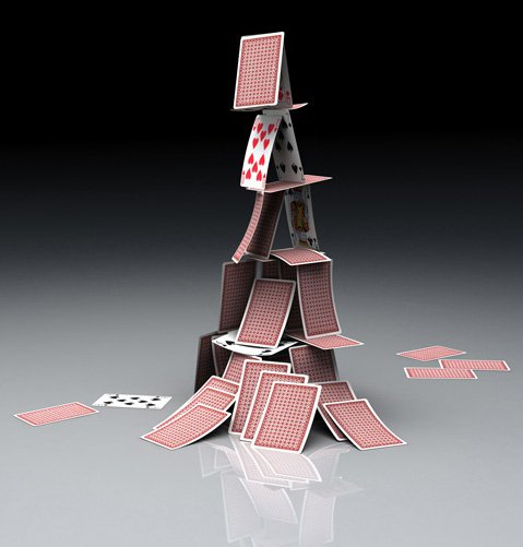 A house of cards.